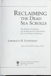 Reclaiming the dead Sea Scrolls. The History of Judaism, the Background of Christianity, the Lost Library of Qumran.
