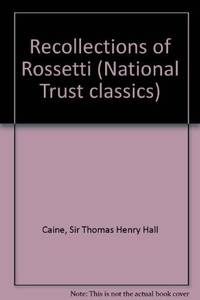 Recollections of Rossetti (National Trust classics) by  Sir Thomas Henry Hall Caine - Paperback - New edition - from Brit Books Ltd (SKU: 2962558)