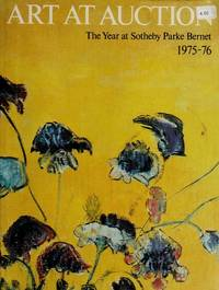 Art At Auction. The Year at Sotheby Parke Bernet 1975-1976 Two Hundred and Forty-second Season