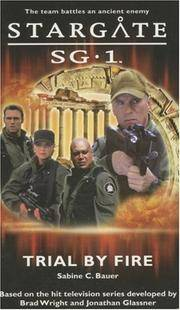 Stargate # 1:  Trial by Fire