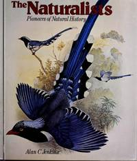 NATURALISTS, THE -- PIONEERS OF NATURAL HISTORY
