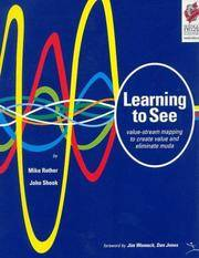 Learning to See: Value Stream Mapping to Add Value and Eliminate MUDA Mike Rother; John Shook;...