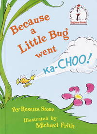 image of Because a Little Bug Went Ka-Choo