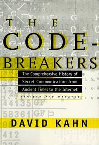 THE CODEBREAKERS: THE STORY OF SECRET WRITING. REVISED AND UPDATED