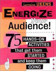 Energize Your Audience: 75 Quick Activities That Get them Started, and Keep Them Going