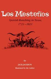 Los Mestenos, Spanish Ranching in Texas, 1721 - 1821