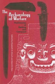 Archaeology of Warfare:  Prehistories of Raiding and Conquest.