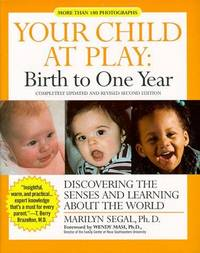 Your Child at Play: Birth to One Year : Discovering the Senses and Learning About the World (Your Ch