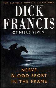 image of Dick Francis Omnibus: Volume 7: Blood Sport, Nerve, and, In the Frame
