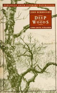 image of Deep Woods: A John Burroughs Reader (Peregrine Smith Literary Naturalists)