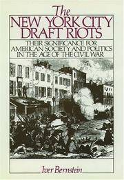 The New York City Draft Riots: Their Significance for American Society and Politics in the Age of the Civil War by  Iver Bernstein - Paperback - Later prt. - 1990 - from Abacus Bookshop and Biblio.com