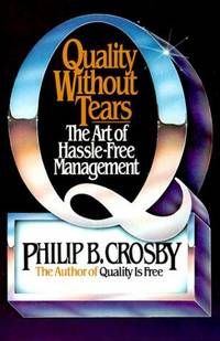Quality Without Tears: The Art of Hassle-Free Management