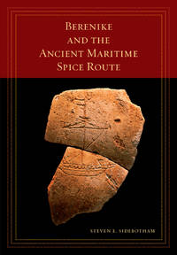Berenike and the Ancient Maritime Spice Route (California World History Library)