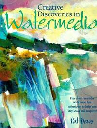 Creative Discoveries in Watermedia by  Pat Dews - First Printing - 1998 - from Novel Ideas Books (SKU: 183026)