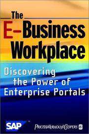 The E-Business Workplace: Discovering the Power of Enterprise Portals