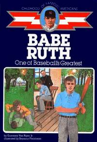 Babe Ruth: One of Baseball's Greatest (Childhood of Famous Americans)