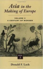 image of Asia in the Making of Europe, Volume II: A Century of Wonder. Book 1: The Visual Arts; Bk. 2, The Literary Arts; Bk. 3, The Scholarly Disciplines (3 vol. set, comp.)