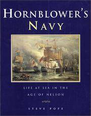 Hornblower's Navy.  Life at Sea in the Age of Nelson