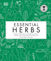 Essential Herbs: Treat Yourself Naturally with Herbs and Homemade Remedies