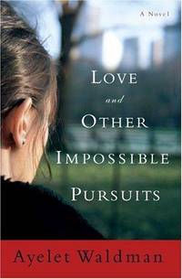 image of LOVE AND OTHER IMPOSSIBLE PURSUITS  (SIGNED)