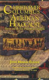 CHRISTOPHER COLUMBUS AND THE AFRIKAN HOLOCAUST: Slavery & The Rise Of European Capitalism