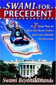 Swami for Precedent  A 7-step Plan to Heal the Body Politic and Cure Electile Dysfunction