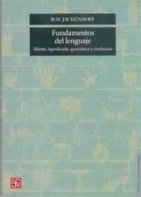 Fundamentos del lenguaje: Mente, significado, gramática y evolución