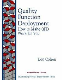 Quality Function Deployment: How to Make QFD Work for You