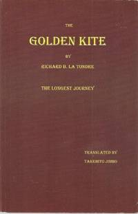 The Golden Kite: The Longest Journey by Richard B. La Tondre - Paperback - 2009 - from Karl W. Theis & Sons (SKU: 034464)
