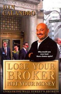 Lose Your Broker Not Your Money