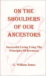 On the Shoulders of Our Ancestors: Successful Living Using the Principles of Kwanzaa