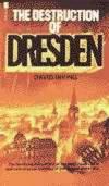image of The Destruction of Dresden (Morley war classics)