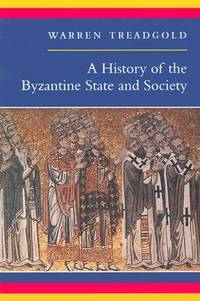 A History of the Byzantine State and Society by Warren Treadgold - Paperback - 1997-10-01 - from BooksEntirely and Biblio.com