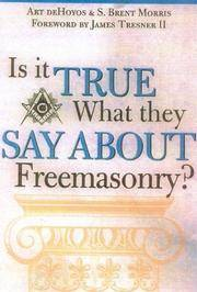 IS IT TRUE WHAT THEY SAY ABOUT FREEMASONRY?  The Methods of Anti-Masons