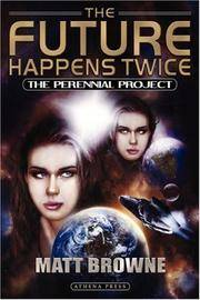 The Future Happens Twice: The Perennial Project