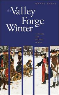 Valley Forge Winter : Civilians and Soldiers in War