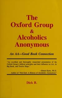The Oxford Group and Alcoholics Anonymous: An Aa-Good Book Connection
