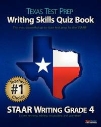 TEXAS TEST PREP Writing Skills Quiz Book STAAR Writing Grade 4 : Covers  Revising, Editing, Vocabulary, and Grammar by  Test Master Press - Paperback - 2013 - from Mahler Books (SKU: 06GW19-015-040)