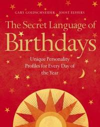 image of The Secret Language of Birthdays: Unique Personality Guides for Every Day of the Year