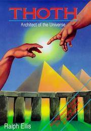 Thoth: Architect of the Universe - A Radical Re-Assessment of the Design and Function of the Great Henges and Pyramids