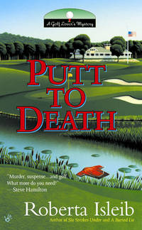 Putt To Death:  A Golf Lover's Mystery