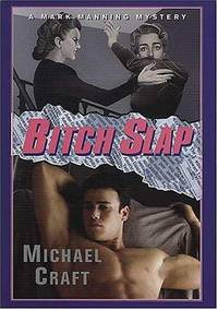 Bitch Slap: A Mark Manning Mystery by  Michael Craft - First Edition - 2004 - from Voyageur Book Shop (SKU: 010280)