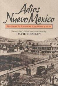 Adios Nuevo Mexico  The Santa Fe Journal of John Watts in 1859