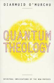 Quantum Theology : Spiritual Implications of the New Physics
