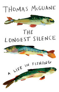 image of The Longest Silence: A Life in Fishing