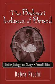 Bakairí Indians of Brazil, The: Politics, Ecology, and Change - Second Edition