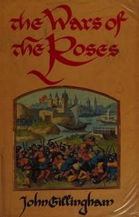THE WARS OF THE ROSES - Peace and Conflict in Fifteenth-Century England