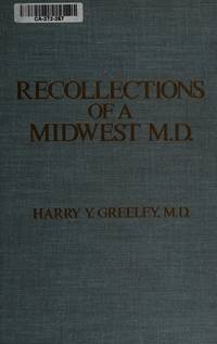 Recollections of a Midwest M.D by Harry Y Greeley