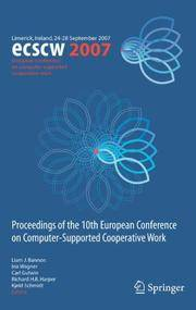 ECSCW 2007: Proceedings of the 10th European Conference on Computer-Supported Cooperative Work,...