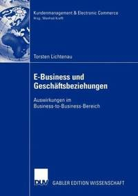 E-Business Und Geschaftsbeziehungen: Auswirkungen Im Business-To-Business-Bereich
